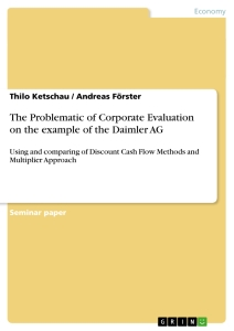 Titel: The Problematic of Corporate Evaluation on the example of the Daimler AG