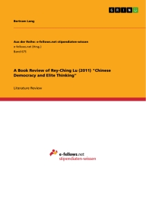 """Title: A Book Review of Rey-Ching Lu (2011) """"Chinese Democracy and Elite Thinking"""""""