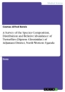 Title: A Survey of the Species Composition, Distribution and Relative Abundance of Tsetseflies (Diptera: Glossinidae) of Adjumani District, North Western Uganda