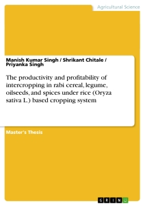 Title: The productivity and profitability of intercropping in rabi cereal, legume, oilseeds, and spices under rice (Oryza sativa L.) based cropping system