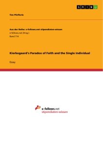Titel: Kierkegaard's Paradox of Faith and the Single Individual