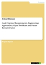 Title: Goal Oriented Requirements Engineering: Approaches, Open Problems and Future Research Areas