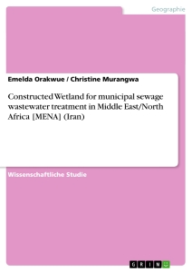 Title: Constructed Wetland for municipal sewage wastewater treatment in Middle East/North Africa [MENA] (Iran)