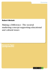 Title: Making a Difference - The societal marketing concept supporting educational and cultural issues
