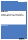 """Title: Linguistic analysis of the new vocabulary in Anthony Burgess' """"A Clockwork Orange"""""""