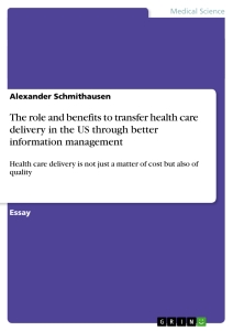 Title: The role and benefits to transfer health care delivery in the US through better information management