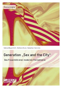 """Titel: Generation """"Sex and the City"""""""