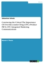 Title: Convincing the Critical. The Importance Of Over-the-counter Drug (OTC) Product PR To OTC Integrated Marketing Communications