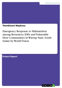 Titel: Emergency Response to Malnutrition among Returnees, IDPs and Vulnerable Host Communities in Warrap State, South Sudan by World Vision