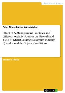 Titel: Effect of N-Management Practices and different organic Sources on Growth and Yield of Kharif Sesame (Sesamum indicum L) under middle Gujarat Conditions