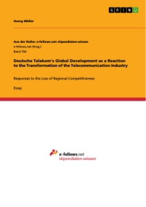Titel: Deutsche Telekom's Global Development as a Reaction to the Transformation of the Telecommunication Industry