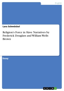 Title: Religion's Force in Slave Narratives by Frederick Douglass and William Wells Brown
