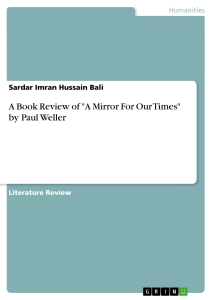 "Title: A Book Review of ""A Mirror For Our Times"" by Paul Weller"