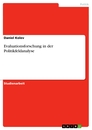 Title: Evaluationsforschung in der Politikfeldanalyse