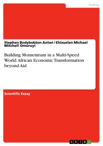 Title: Building Momemtum in a Multi-Speed World: African Economic Transformation beyond Aid