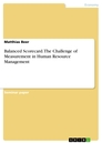 Title: Balanced Scorecard. The Challenge of Measurement in Human Resource Management