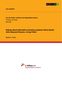 Title: Debate about alternative monetary systems: Silvio Gesell, John Maynard Keynes, Irving Fisher