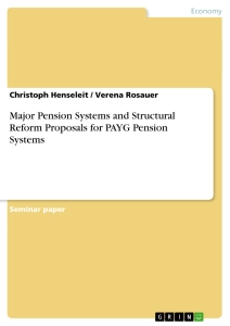 Title: Major Pension Systems and Structural Reform Proposals for PAYG Pension Systems