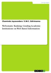 Title: Webomatic Ranking: Grading Academic Institutions on Web Based Information