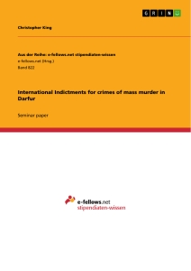 Title: International Indictments for crimes of mass murder in Darfur