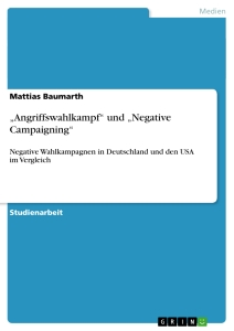 """Title: """"Angriffswahlkampf"""" und """"Negative Campaigning"""""""