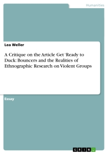 Title: A Critique on the Article Get 'Ready to Duck: Bouncers and the Realities of Ethnographic Research on Violent Groups