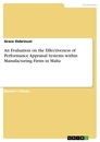 Title: An Evaluation on the Effectiveness of Performance Appraisal Systems within Manufacturing Firms in Malta