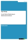 Title: Social Media Marketing in Kulturunternehmen