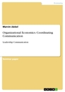 Title: Organizational Economics. Coordinating Communication