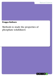 Title: Methods to study the properties of phosphate solubilizers