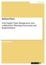 Title: Vom Supply Chain Management zum collaborative Planning, Forecasting and Replenishment