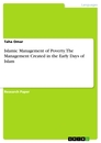 Title: Islamic Management of Poverty. The Management Created in the Early Days of Islam