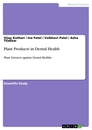 Title: Plant Products in Dental Health