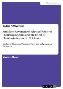 Titel: Antiulcer Screening of Selected Plants of Plumbago Species and the Effect of Plumbagin in Gastric Cell Lines