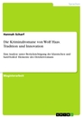 Title: Die Kriminalromane von Wolf Haas. Tradition und Innovation