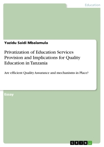 Title: Privatization of Education Services Provision and Implications for Quality Education in Tanzania