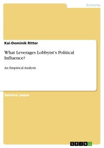 Titel: What Leverages Lobbyist's Political Influence?