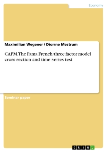 Titel: CAPM. The Fama French three factor model cross section and time series test