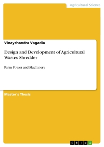 Title: Design and Development of Agricultural Wastes Shredder