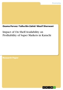 Title: Impact of On Shelf Availability on Profitability of Super Markets in Karachi