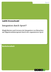 Titel: Integration durch Sport?!