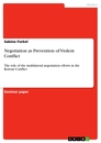 Titel: Negotiation as Prevention of Violent Conflict