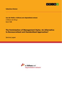 Titel: The Feminization of Management Styles. An Alternative to Bureaucratized and Standardized Approaches?