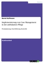 Title: Implementierung von Case Management in der ambulanten Pflege