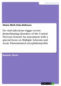 Title: Do viral infections trigger severe demyelinating disorders of the Central Nervous System? An assessment with a special focus on Multiple Sclerosis and Acute Disseminated encephalomyelitis