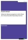 Title: Klinisches Risikomanagement auf der Basis des Critical Incident Reporting Systems