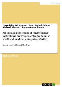 Title: An impact assessment of microfinance institutions on women entrepreneurs in small and medium enterprises (SMEs)