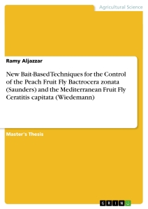 Title: New Bait-Based Techniques for the Control of the Peach Fruit Fly Bactrocera zonata (Saunders) and the Mediterranean Fruit Fly Ceratitis capitata (Wiedemann)