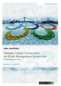 Title: Olympic Games Ceremonies. An Event Management Perspective