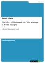 Title: The Effect of Multimedia on Child Marriage in North Ethiopia